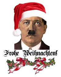 adolph hitler s holiday greetings from hell the. Black Bedroom Furniture Sets. Home Design Ideas